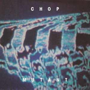 ChopMutantEPCover