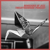 Renegades Of Jazz - TheLeftHandSide Podcast (1)